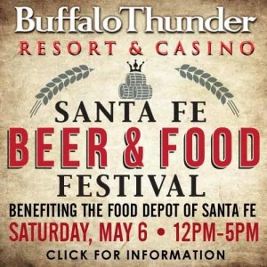The Second Annual Santa Fe Beer & Food Festival Takes Place at Buffalo Thunder Resort & Casino on Saturday, May 6. You Don't Want to Miss This Popular Event! (PRNewsfoto/Buffalo Thunder Resort & Casino)